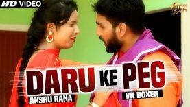 Daru Ke Peg || New Haryanvi Song || Anshu Rana Song || Latest